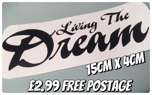 Living the dream die cut self adhesive vinyl decal sticker wall art