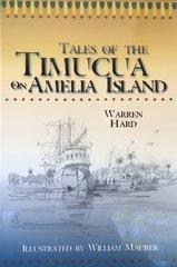Tales of the Timucua on Amelia Island by Warren Hard