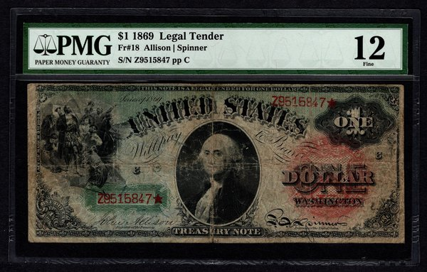 1869 $1 Legal Tender Rainbow Note PMG 12 FINE Fr.18 United States Note Item #2507087-016