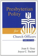 Presbyterian Polity for Church Officers, Third Edition