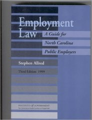 Employment Law: A Guide for NC Public Employers Third Edition