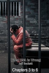 When DNA is Wrong - Chapters 3 to 6