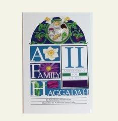 A Family Haggadah by Shoshana Silverman Vol 2