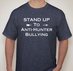 Stand Up to Anti Hunter Bullying, Men's Version, ON SALE