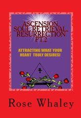 ASCENSION, SOUL RETRIEVAL, RESURRECTION # 2