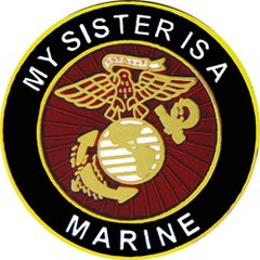 My Sister Is A Marine Pin #93-14508