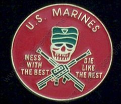 U. S. Marine Corps USMC Mess with the Best Pin #GE15701