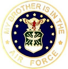 My Brother is in the United States Air Force Pin #92-14506