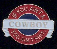 If You Ain't A Cowboy Hat Pin #GE00641