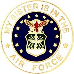 My Sister is in the United States Air Force Pin #92-14507