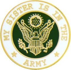 My Sister is in the United States Army Hat Pin #90-14505