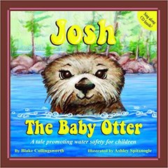 Josh the Baby Otter - A tale promoting water safety for children