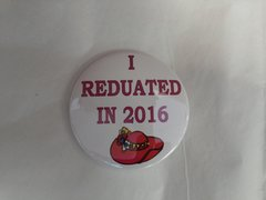 I Reduated in 2016 Button #2627