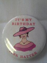 It's My Birthday Pink Hatter Button