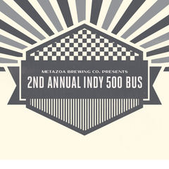 Metazoa Beer Bus to Indianapolis 500 - SOLD OUT!