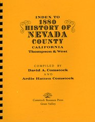 INDEX to the 1880 History of Nevada County, California, compiled by Ardis and David Comstock