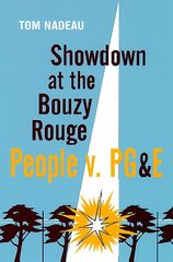 SHOWDOWN AT THE BOUZY ROUGE: People v. PG&E, by Tom Nadeau; illus. by Jeri Janis