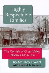 HIGHLY RESPECTABLE FAMILIES: The Cornish of Grass Valley, by Shirley Ewart (with Harold T. George)