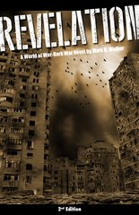 Revelation (2nd Edition) A World at War - Dark War Novel