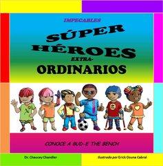 Impecables Súper Héroes Extra-Ordinarios Conoce A Bud-E The Bench (Espanol)