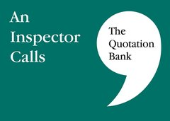 The Quotation Bank - An Inspector Calls