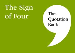 The Quotation Bank - The Sign of Four