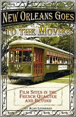 New Orleans Goes to the Movies by Alan Leonhard