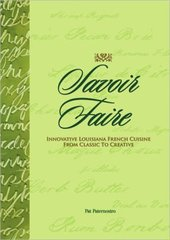 Savoir Faire: Innovative Louisiana French Cuisine from Classic to Creative by Pat Paternostro