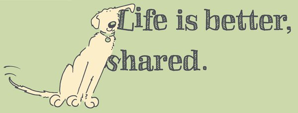 Life is Better, Shared (Unisex)