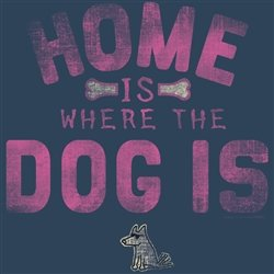 Home is Where the Dog Is (Ladies V-neck LARGE only)