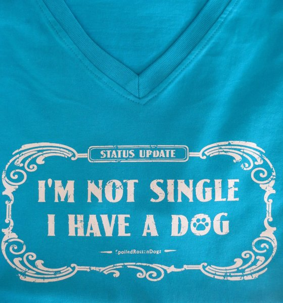 I'm Not Single, I Have a Dog (LARGE only)