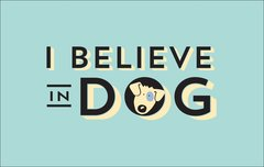 I Believe in Dog (Unisex XL only)