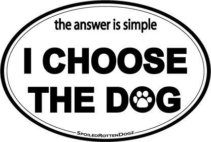 I Choose the Dog - Oval Magnet