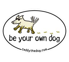 Be Your Own Dog - Magnet