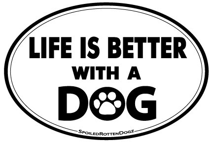 Life is Better with a Dog - Oval Magnet