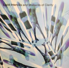 Lucid Intervals and Moments of Clarity album