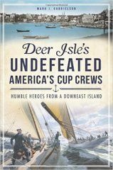 Deer Isle's Undefeated America's Cup Crews By Mark J. Gabrielson