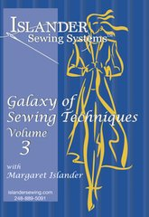 A Galaxy  Of Sewing Techniques  Volume 3 ( with Margaret Islander )