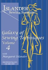 A Galaxy  Of Sewing Techniques  Volume 4 ( with Margaret Islander )
