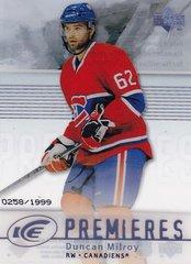 Duncan Milroy 2007-08 Ice Premieres Rookie card #124 #d 0258/1999