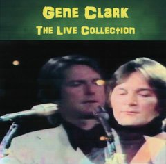 Gene Clark (Byrds) - The Live Collection) (2 CD's)