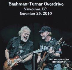 Bachman-Turner Overdrive (Randy Bachman, Guess Who) - Vancouver 2010 (CD, SBD)