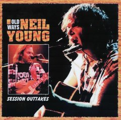 Neil Young - Old Ways Session Outtakes (CD)