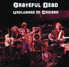 Grateful Dead - Unplugged In Chicago 1978 (CD)