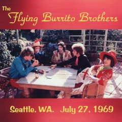 Flying Burrito Brothers (Gram Parsons, Chris Hillman) - Seattle 1969 (CD)