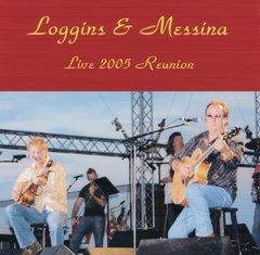 Loggins & Messina - Live 2005 Reunion (2 CD's, SBD)