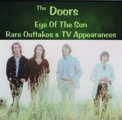 Doors - Eye Of The Sun (Rare Outtakes & TV) (CD, SBD)