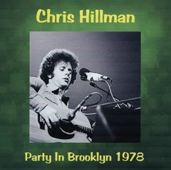 Chris Hillman - Party In Brooklyn 1978 (2 CD's)