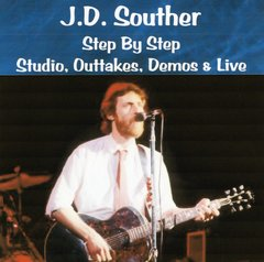 J.D. Souther - Step By Step (Outtakes, Demos & Live) (2 CD's, SBD)