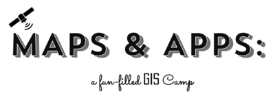 Maps and Apps Camp ~ A GIS Experience!